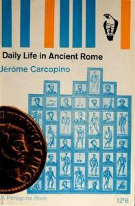 Daily Life in Ancient Rome (Peregrine Books)