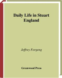 Daily Life in Stuart England (The Greenwood Press Daily Life Through History Series)