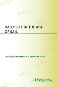 Daily Life in the Age of Sail: (The Greenwood Press ''Daily Life Through History'' Series)