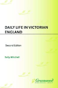 Daily Life In Victorian England