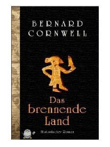 Das brennende Land: Historischer Roman