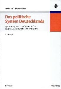 Das politische System Deutschlands: Systemintegrierende Einführung in das Regierungs-, Wirtschafts- und Sozialsystem, 4. Auflage