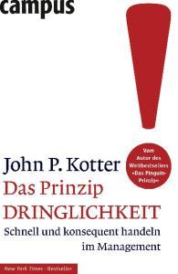 Das Prinzip Dringlichkeit: Schnell und konsequent handeln im Management