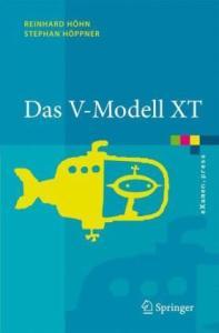 Das V-Modell XT. Grundlagen, Methodik und Anwendungen