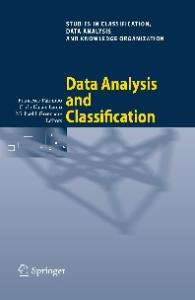 Data Analysis and Classification: Proceedings of the 6th Conference of the Classification and Data Analysis Group of the Società Italiana di ... Data Analysis, and Knowledge Organization)