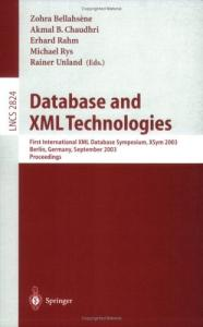 Database and XML Technologies: First International XML Database Symposium, XSYM 2003, Berlin, Germany, September 8, 2003, Proceedings (Lecture Notes in Computer Science)