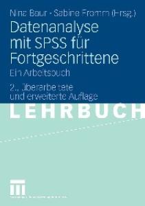 Datenanalyse mit SPSS fur Fortgeschrittene: Ein Arbeitsbuch, 2. Auflage