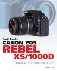 David Busch's Canon EOS Rebel XS 1000D Guide to Digital SLR Photography