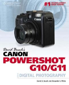 David Busch's Canon PowerShot G10 G11 Guide to Digital Photography