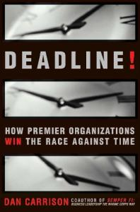 Deadline!: How Premier Organizations Win the Race Against Time