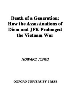 Death of a Generation How the Assassinations of Diem and JFK Prolonged the Vietnam War