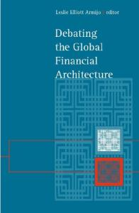 Debating the Global Financial Architecture (Suny Series in Global Politics)
