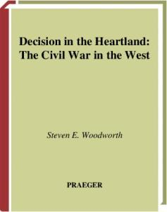 Decision in the Heartland: The Civil War in the West (Reflections on the Civil War Era)