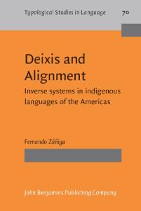 Deixis and Alignment: Inverse systems in indigenous languages of the Americas (Typological Studies in Language)