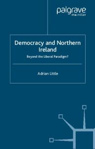 Democracy and Northern Ireland: Beyond the Liberal Paradigm?