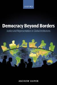 Democracy Beyond Borders: Justice and Representation in Global Institutions