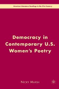 Democracy in Contemporary U.S. Women's Poetry (American Literature Readings in the Twenty-First Century)