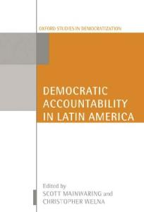 Democratic Accountability in Latin America (Oxford Studies in Democratization)