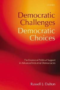 Democratic Challenges, Democratic Choices: The Erosion of Political Support in Advanced Industrial Democracies (Comparative Politics)