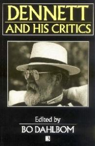 Dennett and his Critics: Demystifying Mind (Philosophers and their Critics)