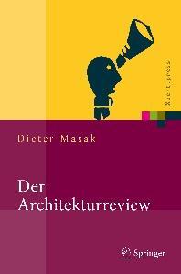Der Architekturreview: Vorgehensweise, Konzepte und Praktiken (Xpert.press) (German Edition)