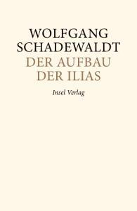 Der Aufbau der Ilias. Strukturen und Konzeptionen