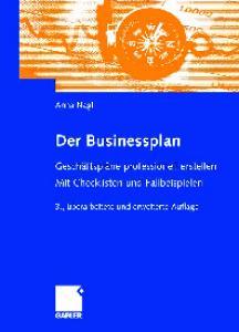 Der Businessplan - Geschaftsplane professionell erstellen 3. Auflage