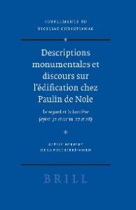 Descriptions monumentales et discours sur l'edification chez Paulin de Nole (Vigiliae Christianae, Supplements)