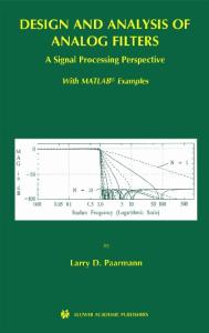Design and Analysis of Analog Filters - A Signal Processing Perspective (The Kluwer International Series in Engineering and Computer Science, Volume 617) ... Series in Engineering and Computer Science)