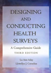 Designing and Conducting Health Surveys: A Comprehensive Guide, Third Edition