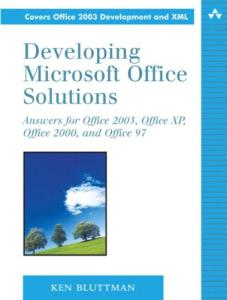 Developing Microsoft Office Solutions: Answers for Office 2003, Office XP, Office 2000, and Office 97