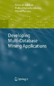 Developing Multi-Database Mining Applications (Advanced Information and Knowledge Processing)