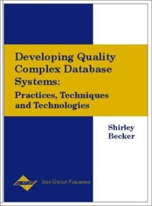 Developing Quality Complex Database Systems: Practices, Techniques and Technologies