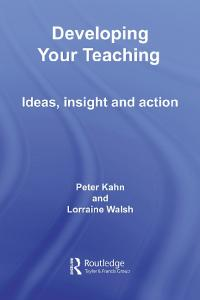 Developing Your Teaching: Ideas, Insight and Action (Key Guides for Effective Teaching in Higher Education)