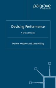 Devising Performance: A Critical History (Theatre & Performance Practices)