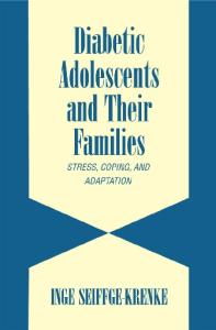 Diabetic Adolescents and Their Families: Stress, Coping, and Adaptation