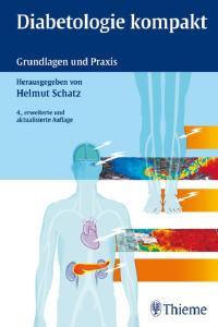 Diabetologie kompakt: Grundlagen und Praxis, 4. Auflage