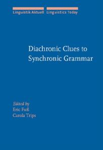 Diachronic Clues to Synchronic Grammar (Linguistik Aktuell Linguistics Today)