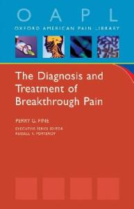 Diagnosis and Treatment of Breakthrough Pain: Oxford American Pain Library