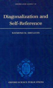 Diagonalization and Self-Reference (Oxford Logic Guides, 27)
