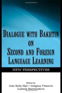Dialogue with Bakhtin: on second and foreign language learning