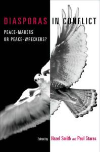 Diasporas in Conflict: Peace-makers or Peace-wreckers?