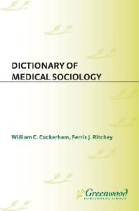 Dictionary of Medical Sociology
