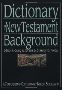 Dictionary of New Testament Background (The IVP Bible Dictionary Series)