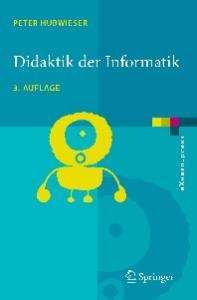 Didaktik der Informatik: Grundlagen, Konzepte, Beispiele, 3.Auflage