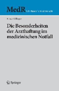 Die Besonderheiten der Arzthaftung im medizinischen Notfall (MedR Schriftenreihe Medizinrecht) (German Edition)