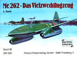 Die Me 262 - Das Vielzweckflugzeug 2. Band (Waffenarsenal 90)