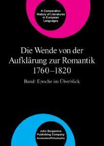 Die Wende von der Aufklarung zur Romantik, 1760-1820: Band - Epoche im Uberblick (Comparative History of Literature in European Languages) (German Edition)
