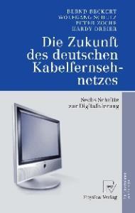 Die Zukunft des deutschen Kabelfernsehnetzes: Sechs Schritte zur Digitalisierung