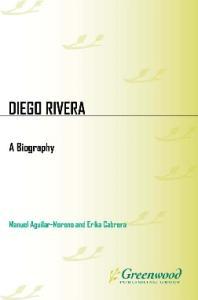 Diego Rivera: A Biography